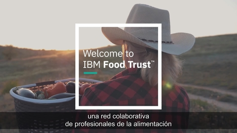 Thumbnail for entry 21024221ESES - IBM en el NRF 2019: Red de suministro confiable para IBM Food Trust