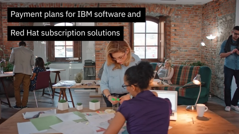 Thumbnail for entry Payment Plans for IBM and Red Hat software solutions