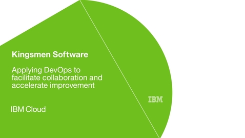 Thumbnail for entry Kingsmen Software drives DevOps transformations using IBM UrbanCode software