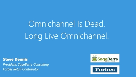 Omnichannel is Dead. Long Live Omnichannel.