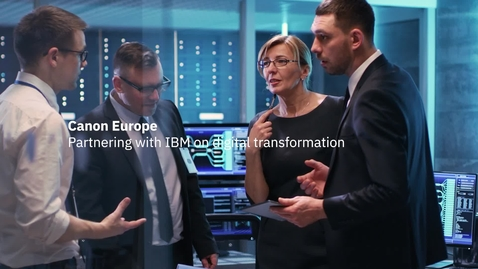 Thumbnail for entry Canon Europe: partnering with IBM on digital transformation