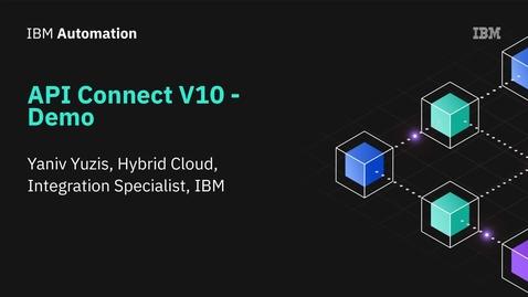 Thumbnail for entry API Connect V10 - דמו