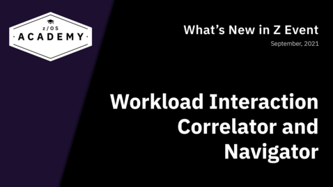 Thumbnail for entry Workload Interaction Correlator and Navigator
