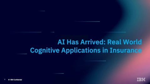 Thumbnail for entry Artificial intelligence (AI) has arrived: Real world cognitive applications in insurance