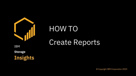 Thumbnail for entry How to create and schedule reports with IBM Storage Insights Pro
