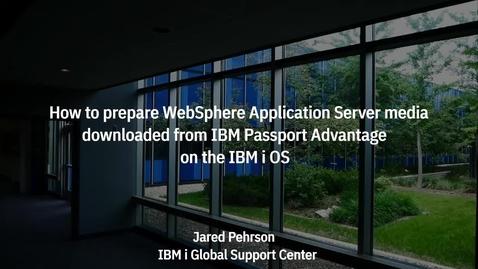 Thumbnail for entry Preparation of IBM WebSphere Application Server media from IBM Passport Advantage for IBM i OS.mp4