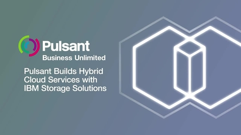 Thumbnail for entry Pulsant builds hybrid cloud services with IBM Storage solutions