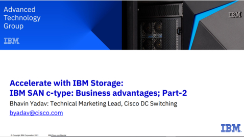 Thumbnail for entry IBM SAN c-type - What is in it for you – Part 2, Business Advantages 06032021