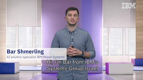Thumbnail for entry #ThinkIsrael - AI capabilities to accelerate HPC products  - Bar Shmerling, Cognitive&AI solutions Technical-Sales - Power Systems, IBM Systems, IBM Israel