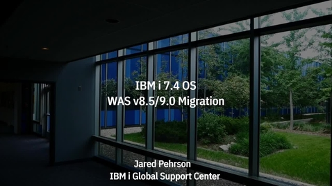 Thumbnail for entry Migration of WAS v8.5 & 9.0 to IBM i 7.4 OS