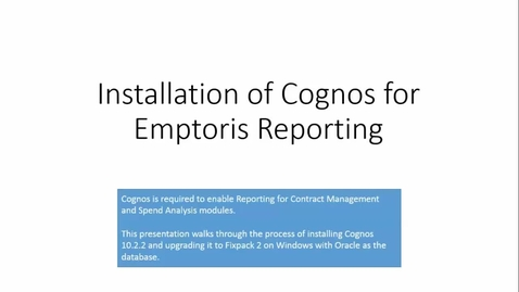 Thumbnail for entry Installing Cognos for Emptoris Contract Management and Spend Analysis Reporting.mp4