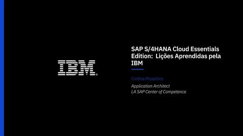 Thumbnail for entry SAP Cloud Essentials_ Lições Aprendidas em Projetos