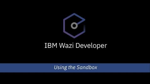 Thumbnail for entry IBM Wazi Developer - Using the Sandbox