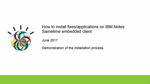 Thumbnail for entry How to install fixes/applications on IBM Notes Sametime embedded client
