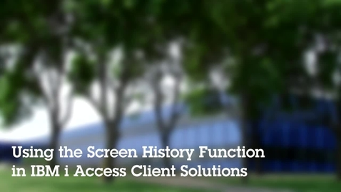 Thumbnail for entry Using the Screen History Function of IBM i Access Client Solutions