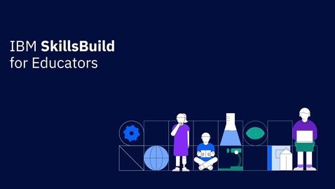 Thumbnail for entry Exploring IBM SkillsBuild for Students & Educators