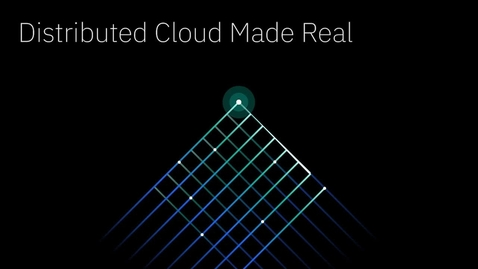 Thumbnail for entry Distributed cloud made real: build faster, securely, anywhere