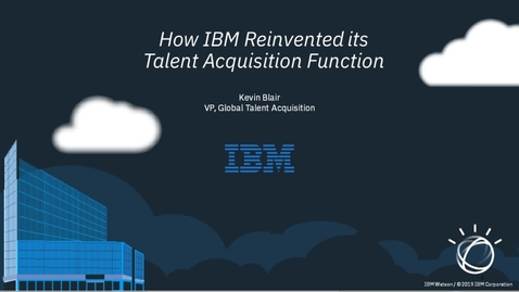 Thumbnail for entry How IBM Reinvented Talent Acquisition