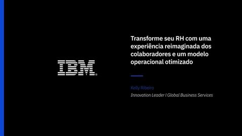 Thumbnail for entry Transforme RH, crie uma experiência reimaginada