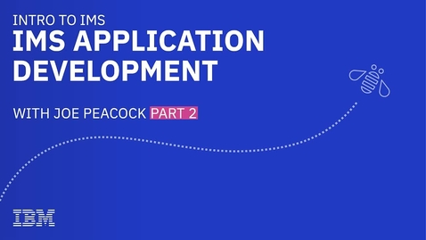 Thumbnail for entry Introduction to IMS Application Development, Part 2