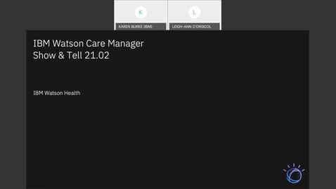 Thumbnail for entry IBM Watson Care Manager Monthly Show and Tell (February2021)