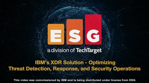 Thumbnail for entry ESG Analyst Video - IBM's XDR Solution:  Optimizing Threat Detection, Response and Security Operations