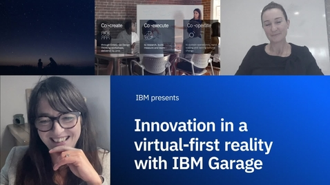 Thumbnail for entry Innovation in einer Virtual-First-Realität mit IBM Garage