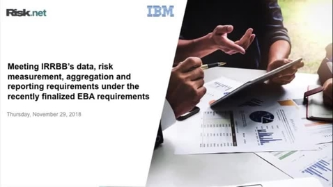 Thumbnail for entry Meeting IRRBB's data, risk measurement, aggregation and reporting requirements under the recently finalized EBA requirements