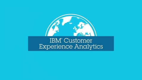 Thumbnail for entry IBM Customer Experience Analytics Overview