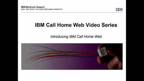 Introducing IBM Call Home Web