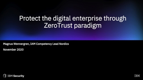 """Thumbnail for entry """"Zero Trust"""" topic at IBM Security Forum Nordic 2020"""