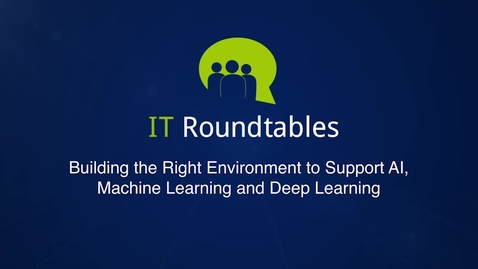 Thumbnail for entry Building the Right Environment to Support AI, Machine Learning and Deep Learning