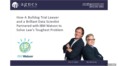 Thumbnail for entry How A Bulldog Trial Lawyer and a Brilliant Data Scientist Partnered with IBM Watson to Solve Law's Toughest Problem