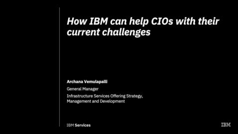 Thumbnail for entry Comment IBM peut aider les directeurs informatiques à faire face aux problèmes actuels