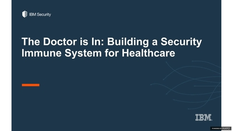 Thumbnail for entry The Doctor is In: Building a Security Immune System for Healthcare