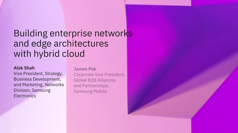 Thumbnail for entry Building enterprise networks and edge architectures with hybrid cloud