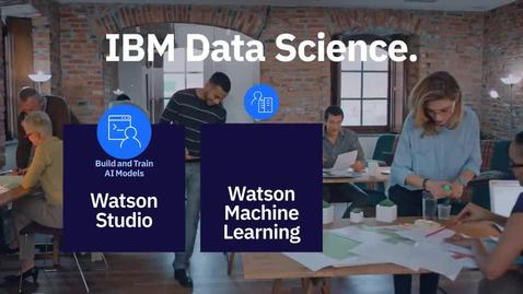 Thumbnail for entry Build AI models with IBM Watson Studio