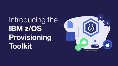Thumbnail for entry Provision development environments with IBM z-OS Provisioning Toolkit