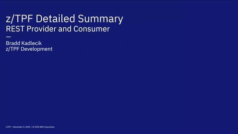 Thumbnail for entry z/TPF Internship: REST Provider and Consumer