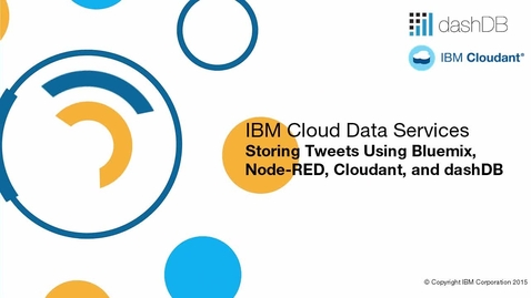 Thumbnail for entry Store Tweets using Bluemix, NodeRed, Cloudant, and dashDB