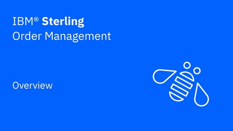 Thumbnail for entry Overview - IBM Sterling Order Management