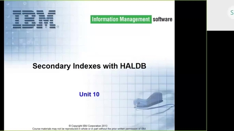 Thumbnail for entry Course CMW46 IMS HALDB Unit 10 (Secondary Indexes with HALDB)