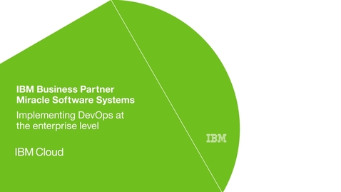 Thumbnail for entry Miracle Software Systems implements DevOps at the enterprise level with IBM software