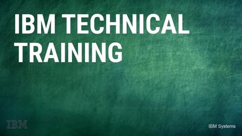 Thumbnail for entry IBM Authorized Training - IBM PowerVC - IBM Cloud PowerVC Manager
