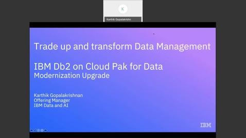 Thumbnail for entry Db2 for Cloud Pak for Data Modernization Upgrade