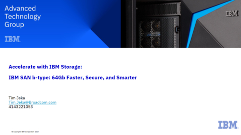 Thumbnail for entry IBM SAN b-type 64Gb - Fast, Secure and Smart 06082021