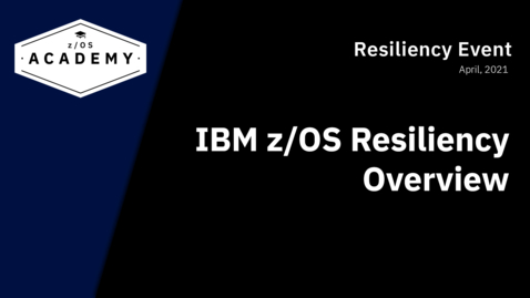 Thumbnail for entry IBM z/OS Resiliency Overview