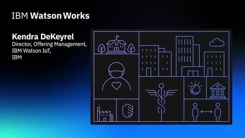 Thumbnail for entry IBM Watson Works Demonstration
