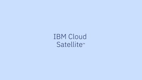Thumbnail for entry IBM Cloud Satellite - Inovação Digital para Serviços Financeiros