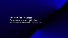Thumbnail for entry IBM Multicloud Manager_ Under the hood